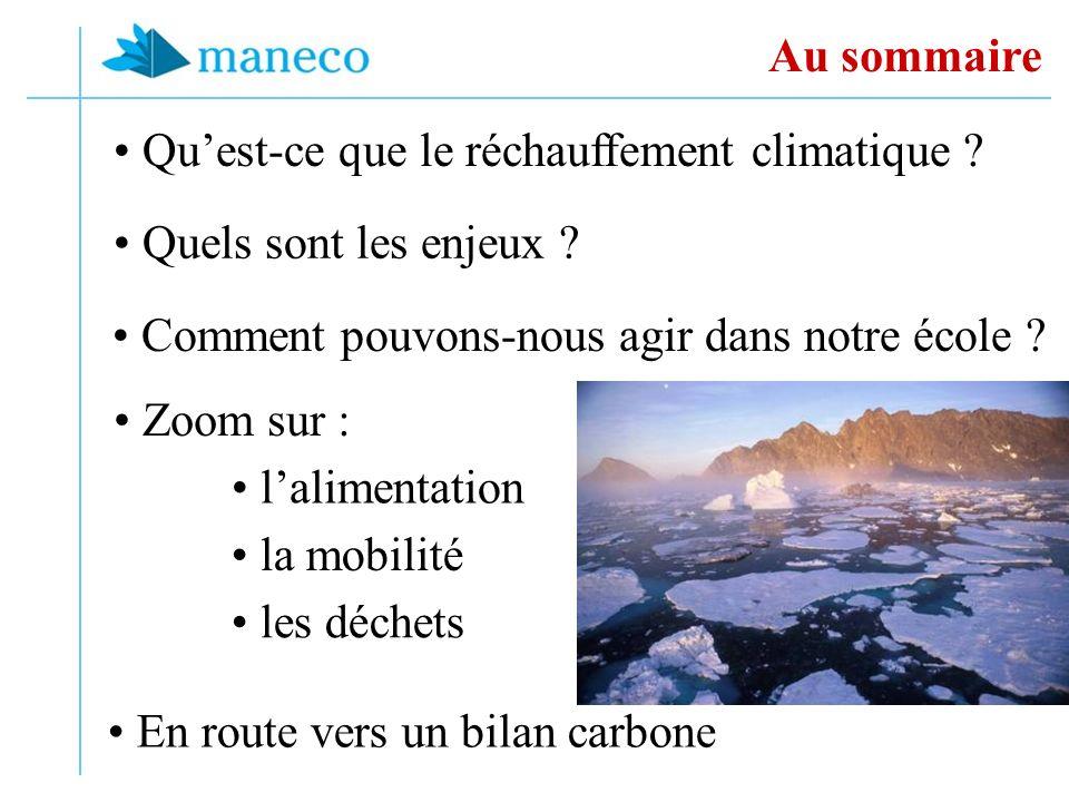 Au sommaire Qu'est-ce que le réchauffement climatique Quels sont les enjeux Comment pouvons-nous agir dans notre école