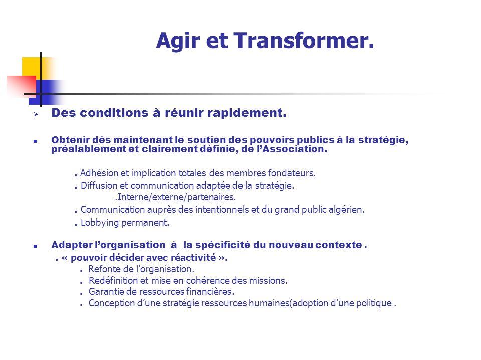 Agir et Transformer. Des conditions à réunir rapidement.