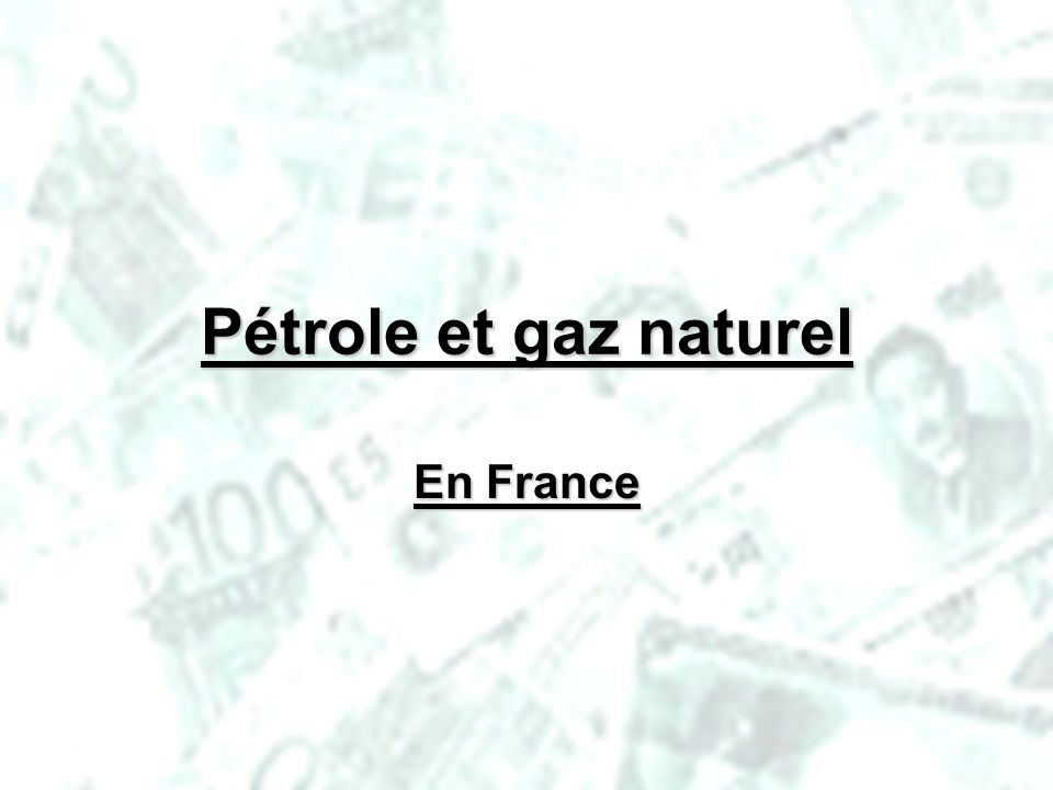 Pétrole et gaz naturel En France PHLatimer@aol.com