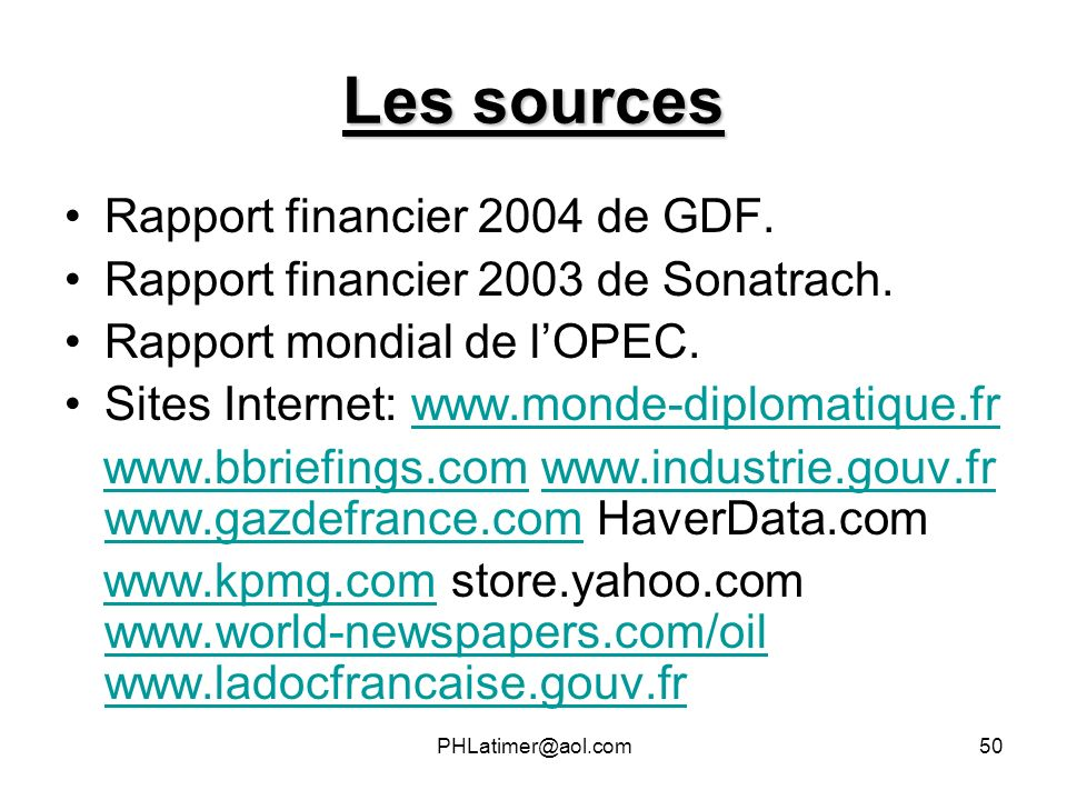 Les sources Rapport financier 2004 de GDF.