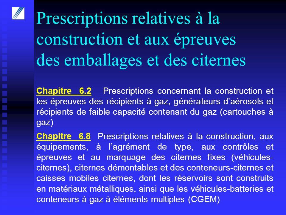 Prescriptions relatives à la construction et aux épreuves des emballages et des citernes