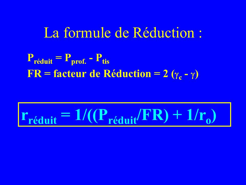 La formule de Réduction :