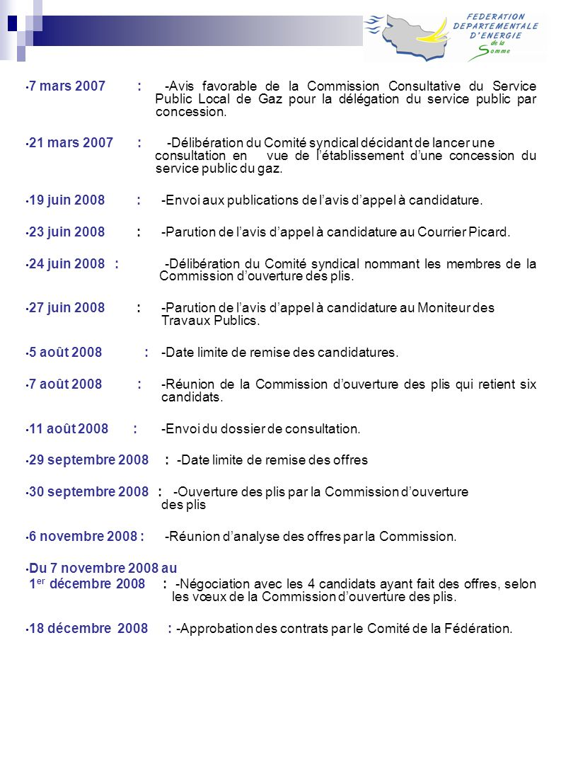 7 mars 2007 : -Avis favorable de la Commission Consultative du Service Public Local de Gaz pour la délégation du service public par concession.