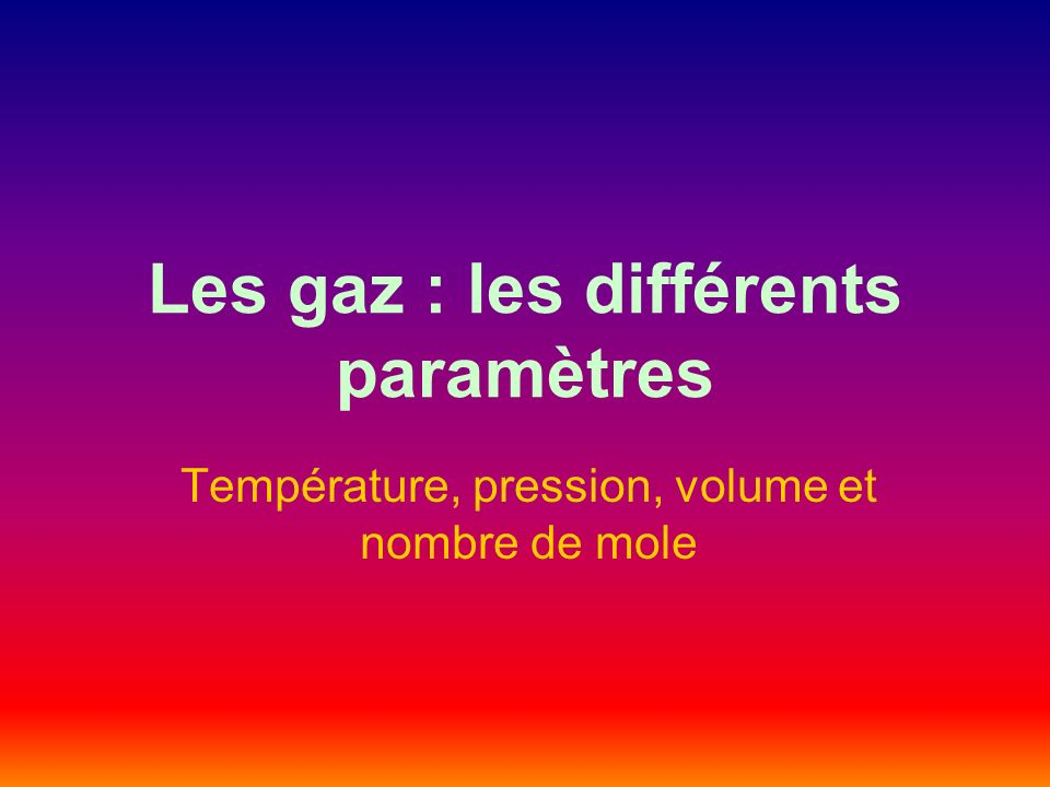 Les gaz : les différents paramètres