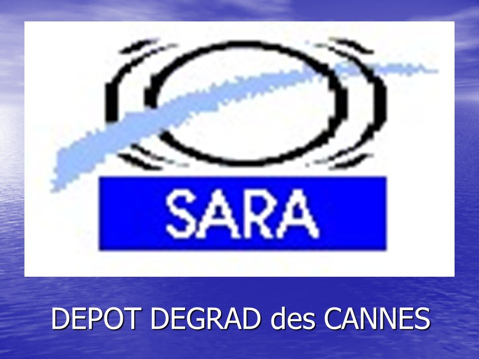 DEPOT DEGRAD des CANNES