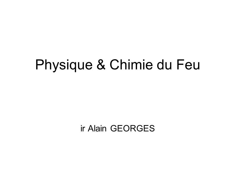 Physique & Chimie du Feu ir Alain GEORGES