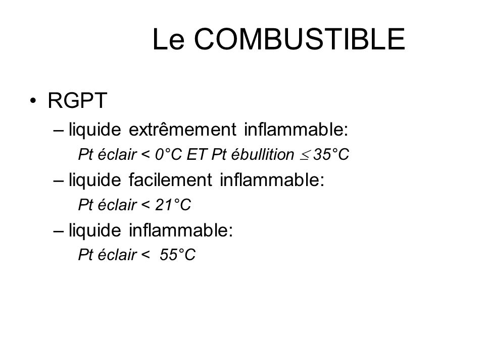 Le COMBUSTIBLE RGPT liquide extrêmement inflammable: