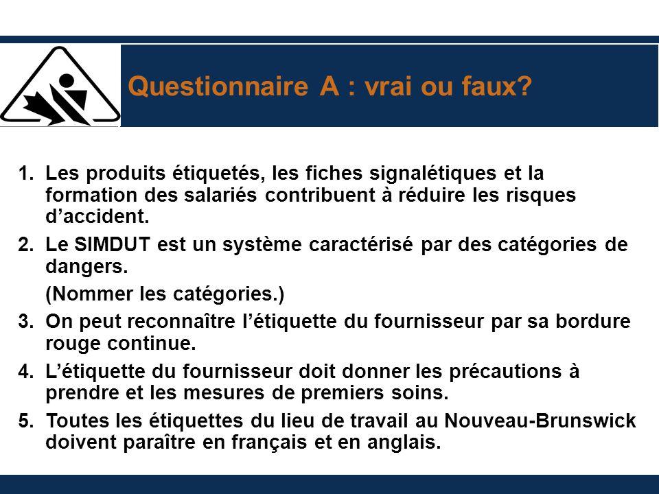 Questionnaire A : vrai ou faux