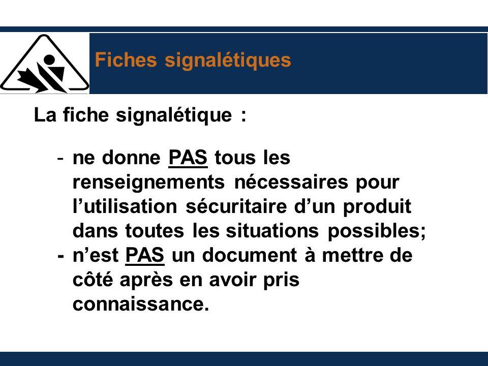 Fiches signalétiques La fiche signalétique :