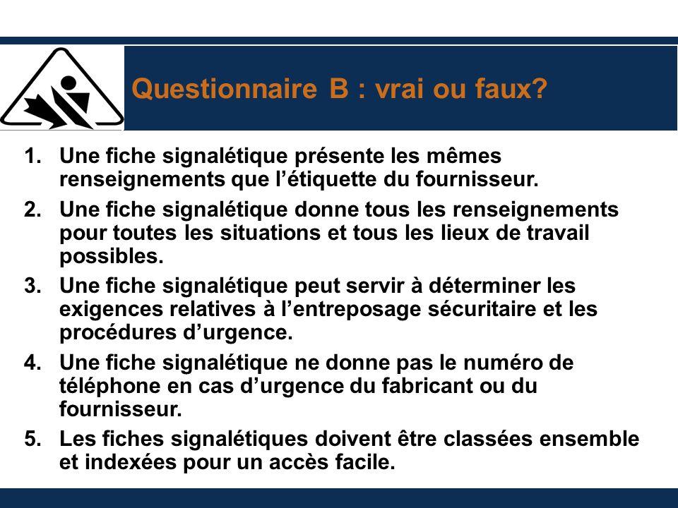 Questionnaire B : vrai ou faux