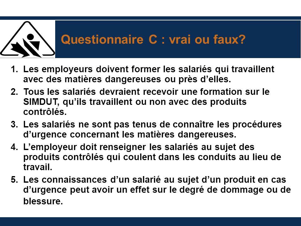 Questionnaire C : vrai ou faux