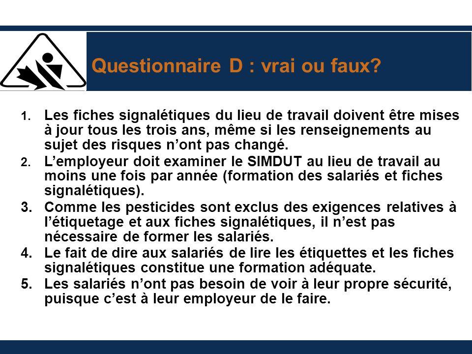 Questionnaire D : vrai ou faux