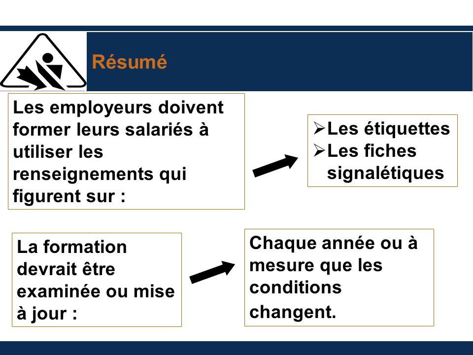 Résumé Les employeurs doivent former leurs salariés à utiliser les renseignements qui figurent sur :
