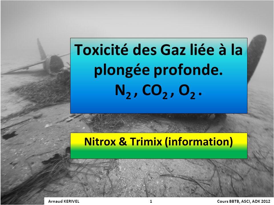 Toxicité des Gaz liée à la plongée profonde. N2 , CO2 , O2 .