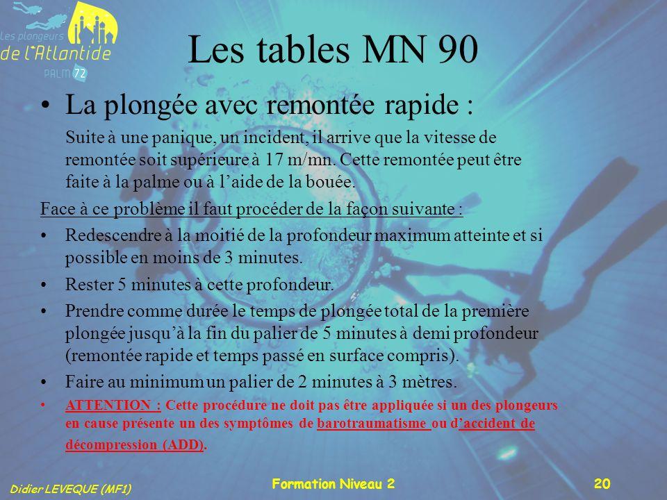 Les tables MN 90 La plongée avec remontée rapide :