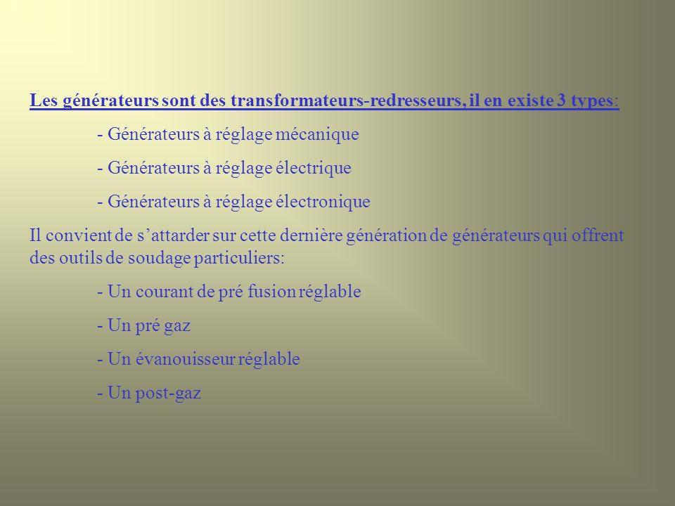 Les générateurs sont des transformateurs-redresseurs, il en existe 3 types: