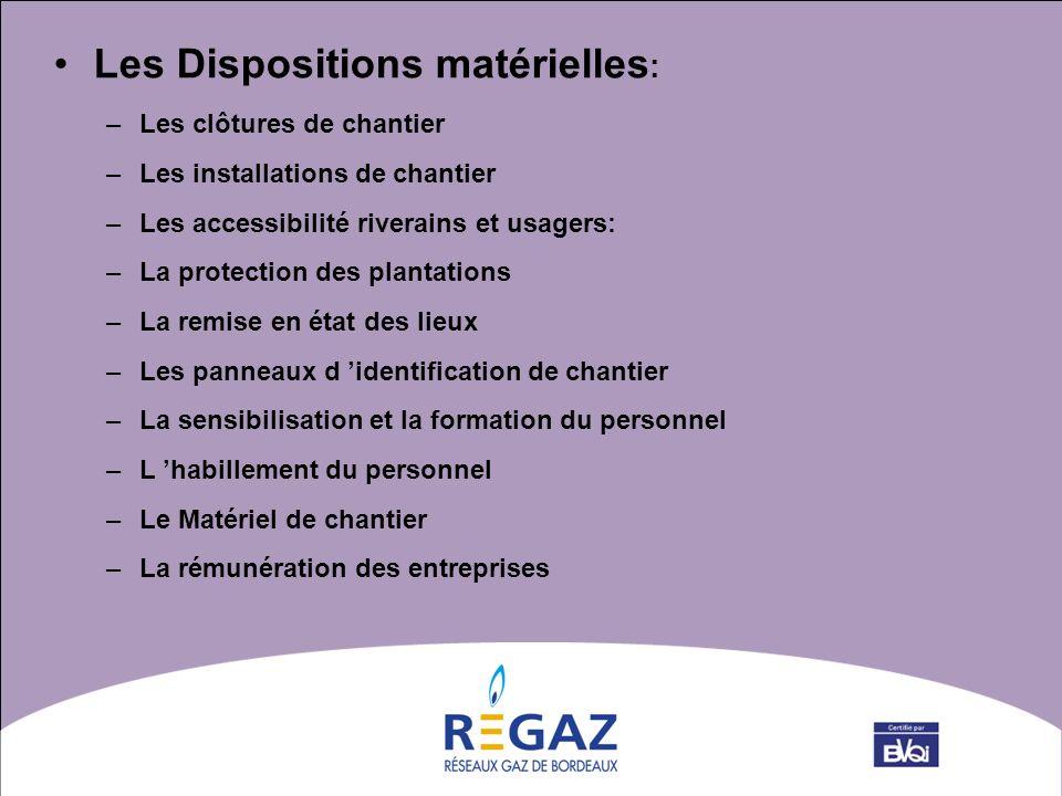 Les Dispositions matérielles: