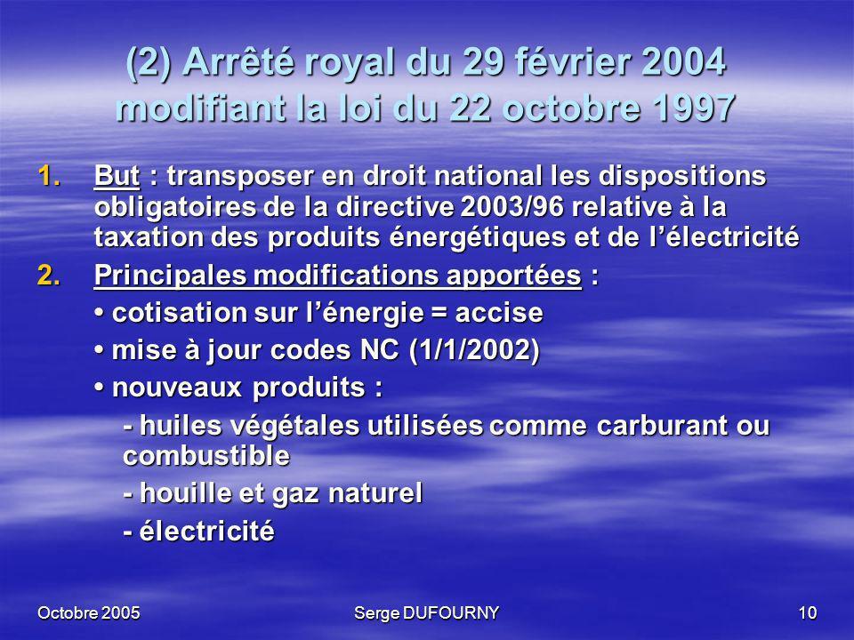 (2) Arrêté royal du 29 février 2004 modifiant la loi du 22 octobre 1997