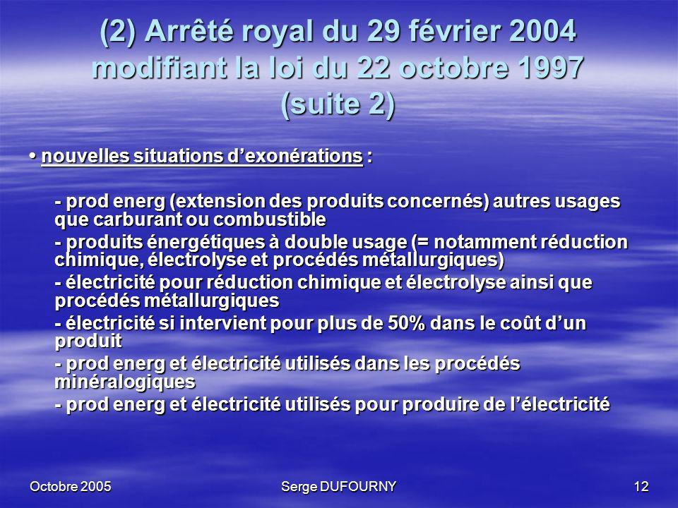 (2) Arrêté royal du 29 février 2004 modifiant la loi du 22 octobre 1997 (suite 2)