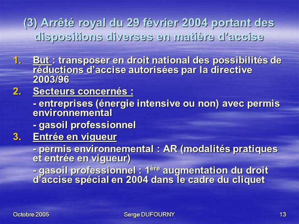 (3) Arrêté royal du 29 février 2004 portant des dispositions diverses en matière d'accise