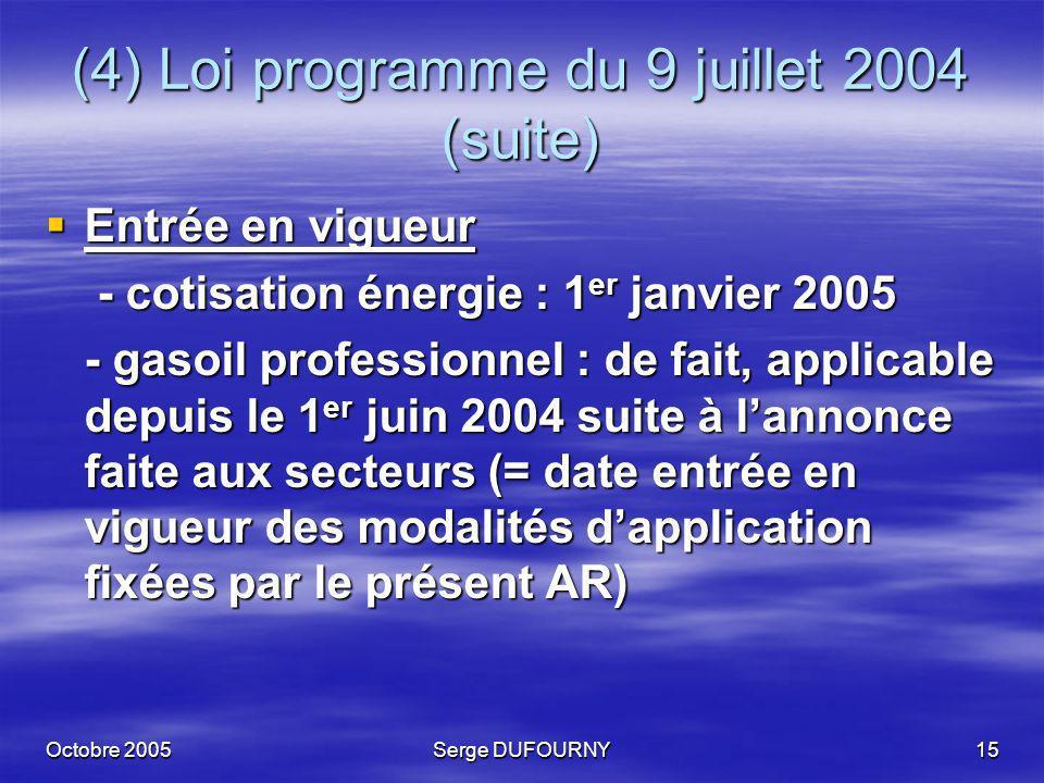 (4) Loi programme du 9 juillet 2004 (suite)