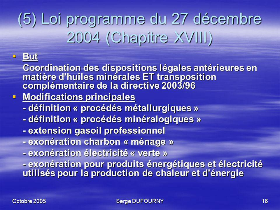 (5) Loi programme du 27 décembre 2004 (Chapitre XVIII)