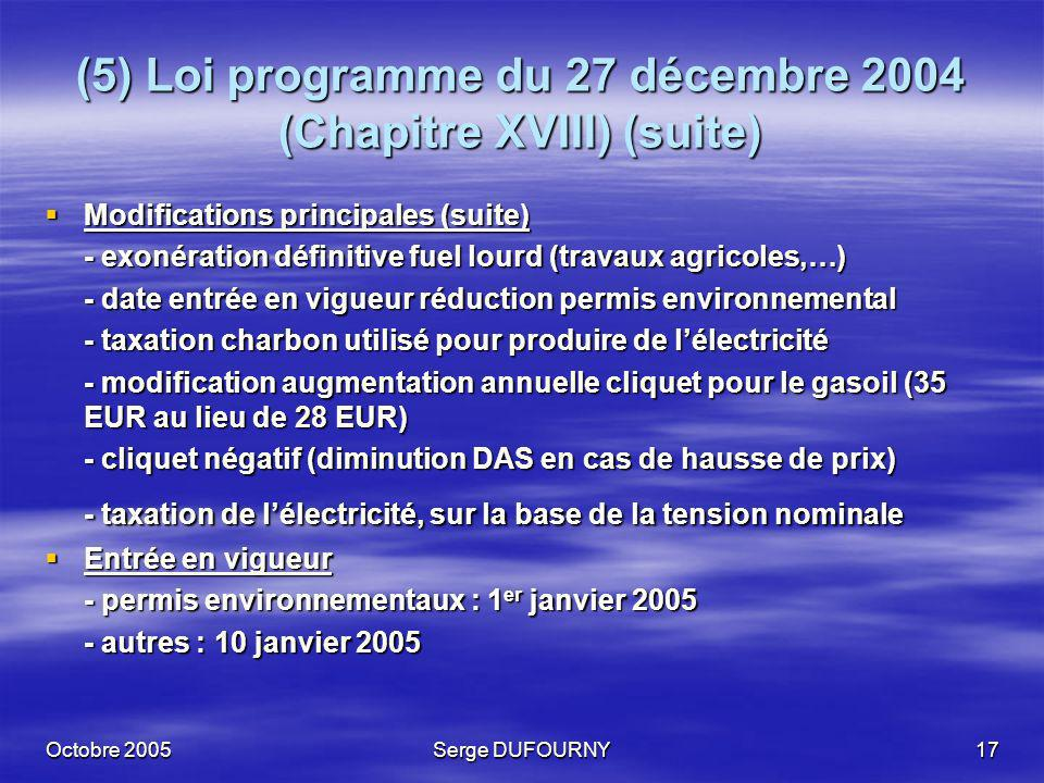 (5) Loi programme du 27 décembre 2004 (Chapitre XVIII) (suite)