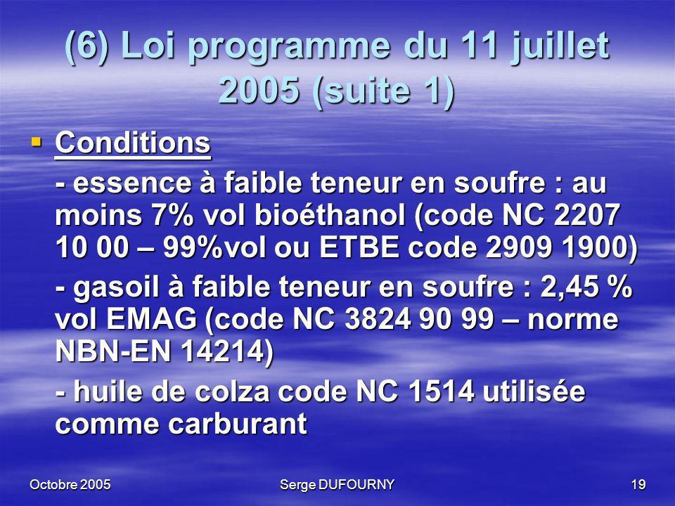 (6) Loi programme du 11 juillet 2005 (suite 1)