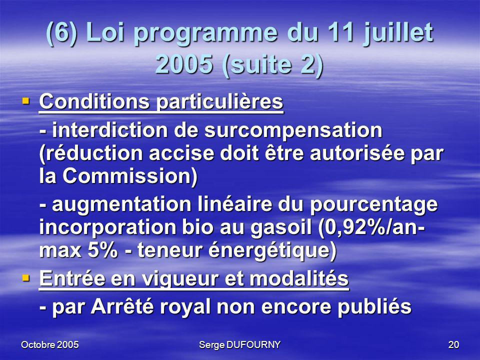 (6) Loi programme du 11 juillet 2005 (suite 2)