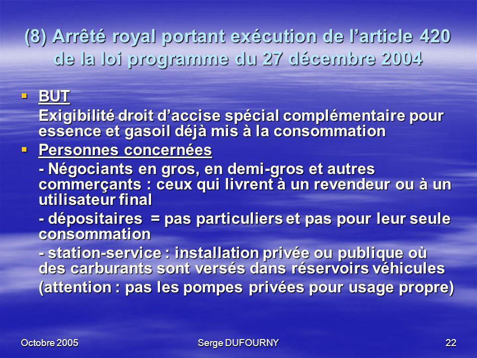 (8) Arrêté royal portant exécution de l'article 420 de la loi programme du 27 décembre 2004