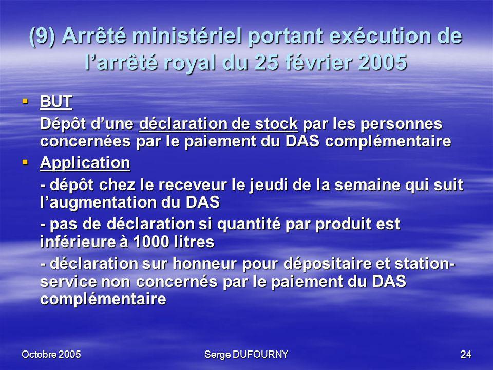 (9) Arrêté ministériel portant exécution de l'arrêté royal du 25 février 2005