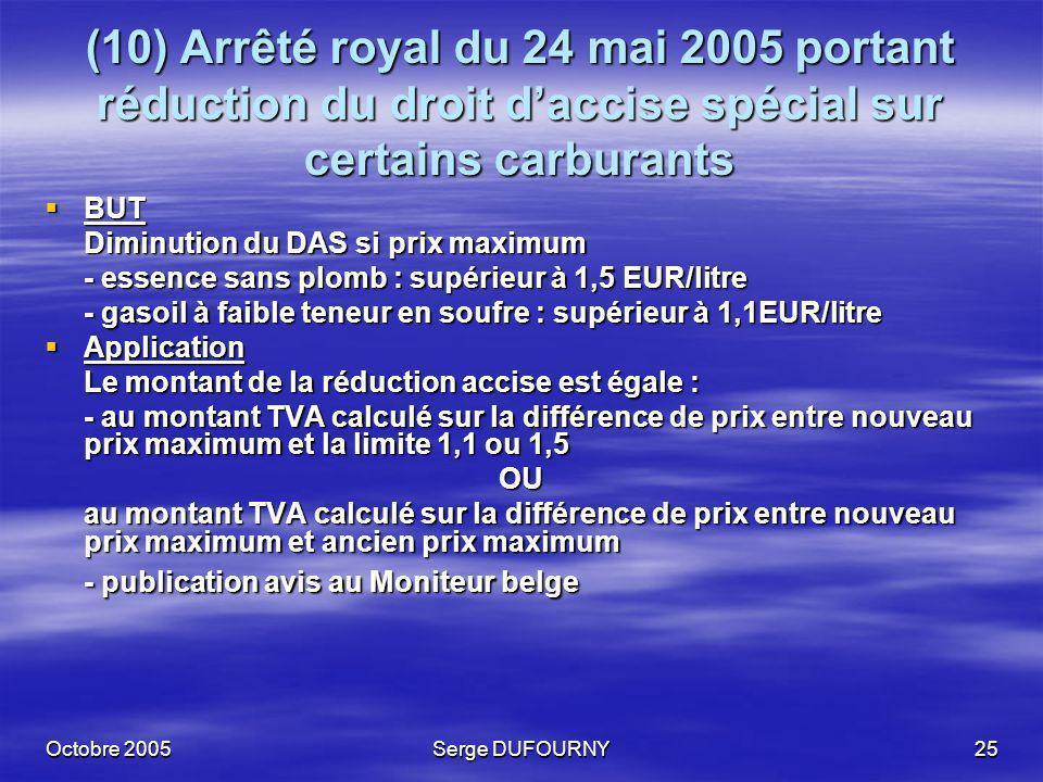 (10) Arrêté royal du 24 mai 2005 portant réduction du droit d'accise spécial sur certains carburants