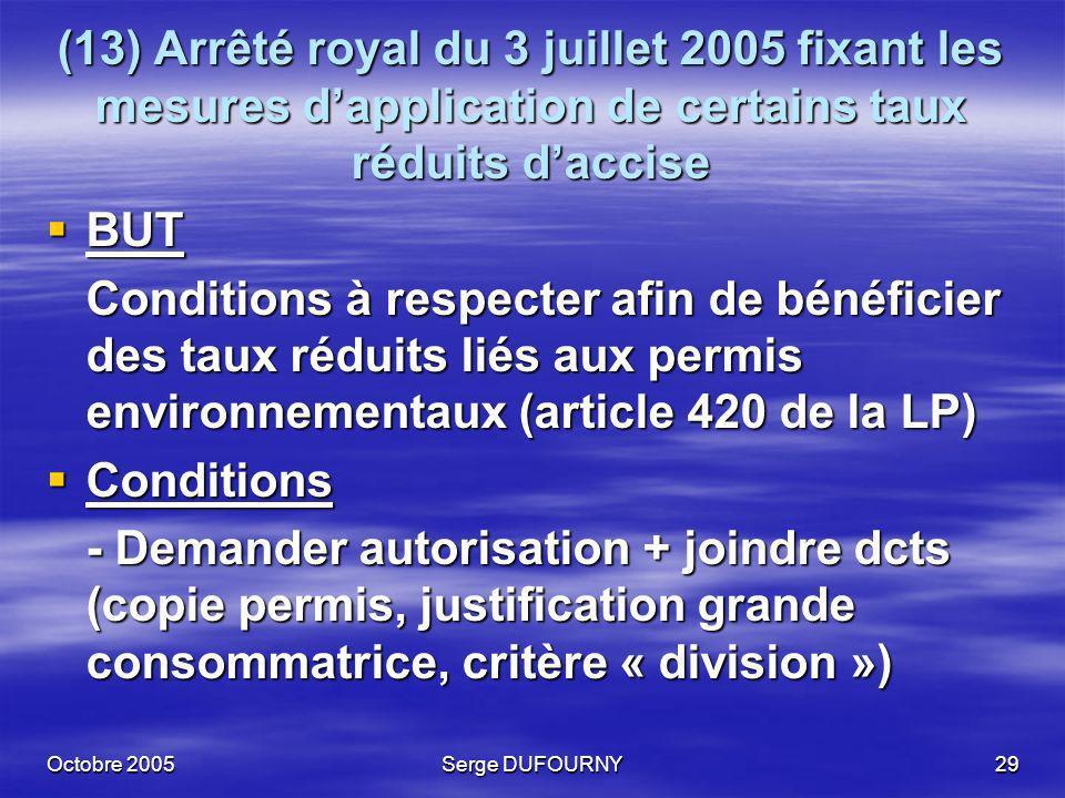 (13) Arrêté royal du 3 juillet 2005 fixant les mesures d'application de certains taux réduits d'accise