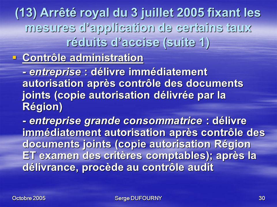 (13) Arrêté royal du 3 juillet 2005 fixant les mesures d'application de certains taux réduits d'accise (suite 1)