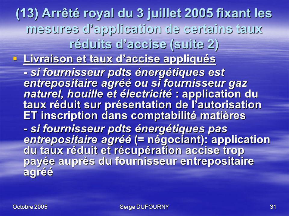 (13) Arrêté royal du 3 juillet 2005 fixant les mesures d'application de certains taux réduits d'accise (suite 2)