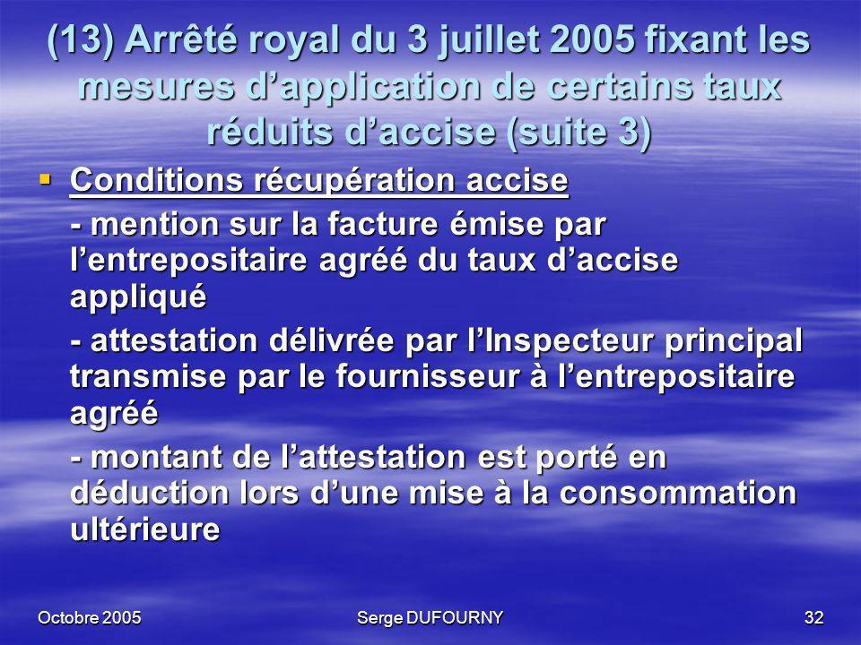 (13) Arrêté royal du 3 juillet 2005 fixant les mesures d'application de certains taux réduits d'accise (suite 3)