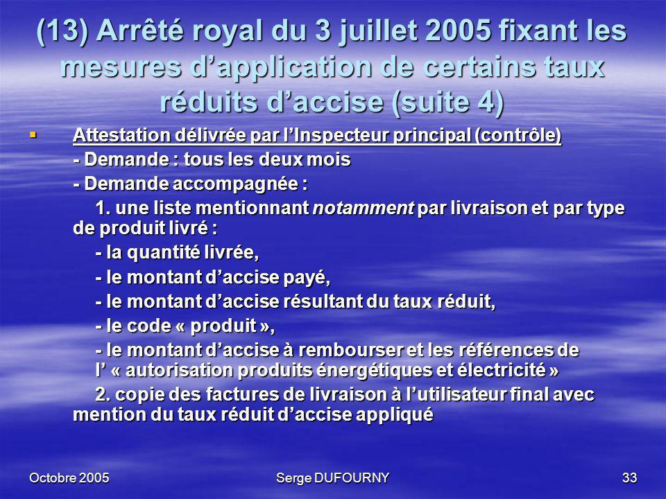 (13) Arrêté royal du 3 juillet 2005 fixant les mesures d'application de certains taux réduits d'accise (suite 4)