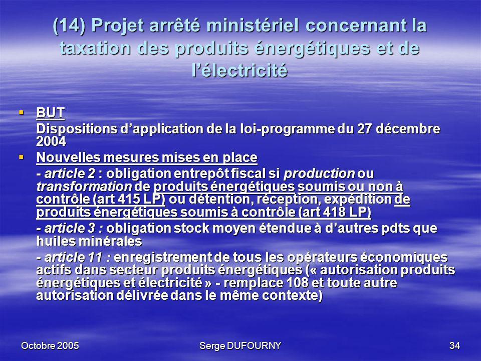 (14) Projet arrêté ministériel concernant la taxation des produits énergétiques et de l'électricité