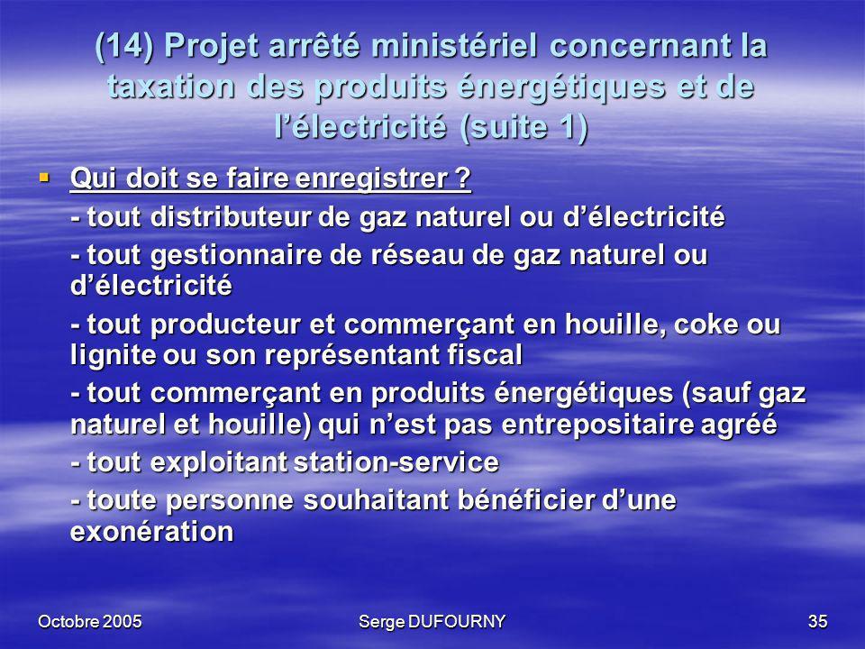 (14) Projet arrêté ministériel concernant la taxation des produits énergétiques et de l'électricité (suite 1)