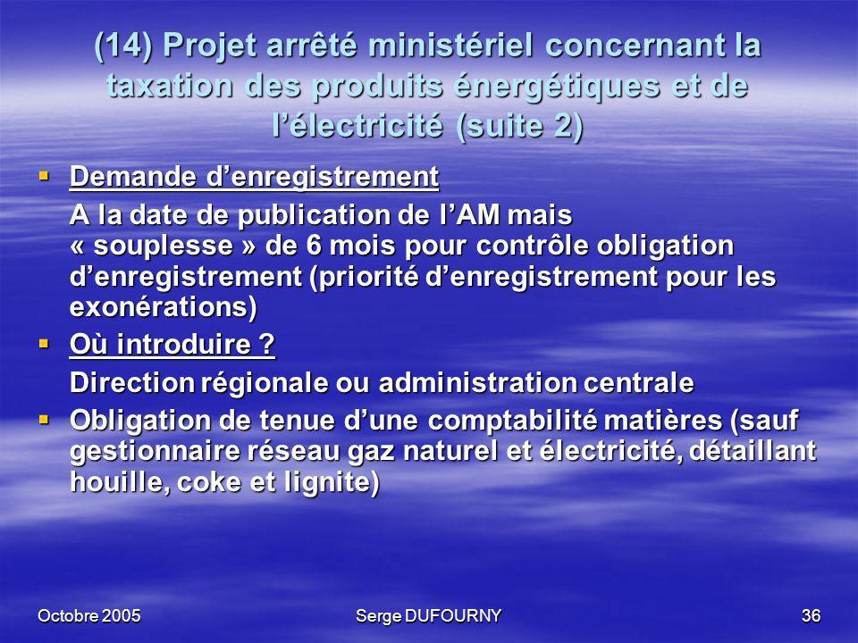 (14) Projet arrêté ministériel concernant la taxation des produits énergétiques et de l'électricité (suite 2)