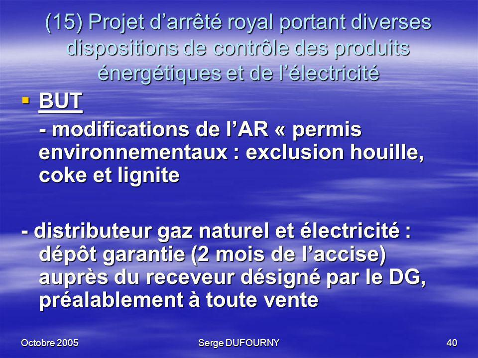 (15) Projet d'arrêté royal portant diverses dispositions de contrôle des produits énergétiques et de l'électricité