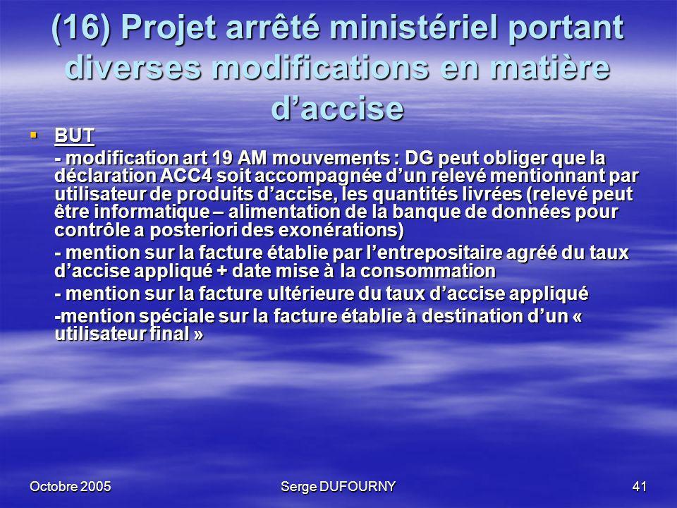 (16) Projet arrêté ministériel portant diverses modifications en matière d'accise