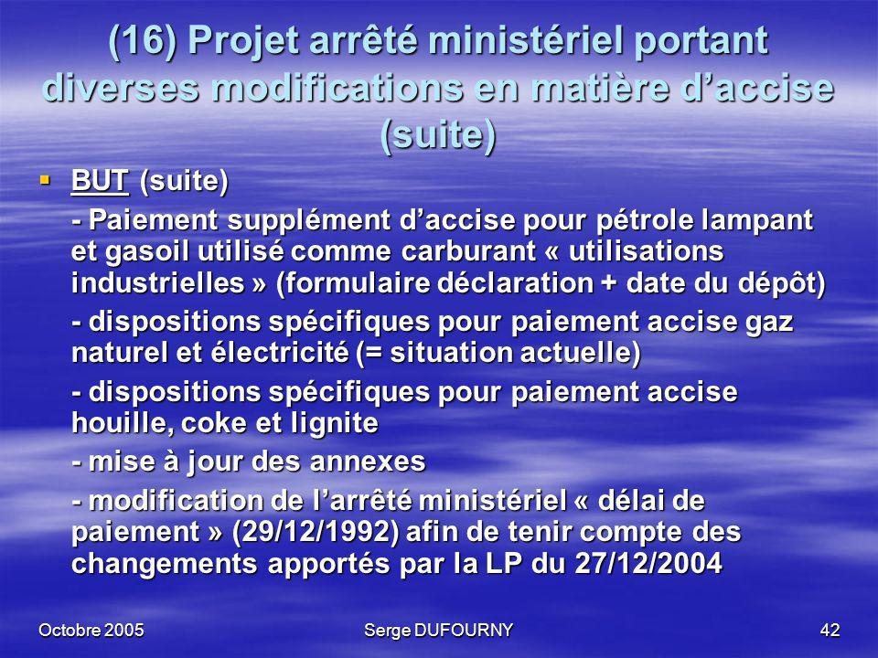 (16) Projet arrêté ministériel portant diverses modifications en matière d'accise (suite)