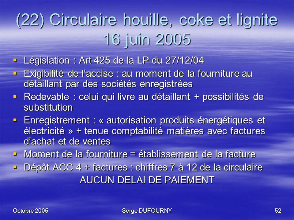 (22) Circulaire houille, coke et lignite 16 juin 2005