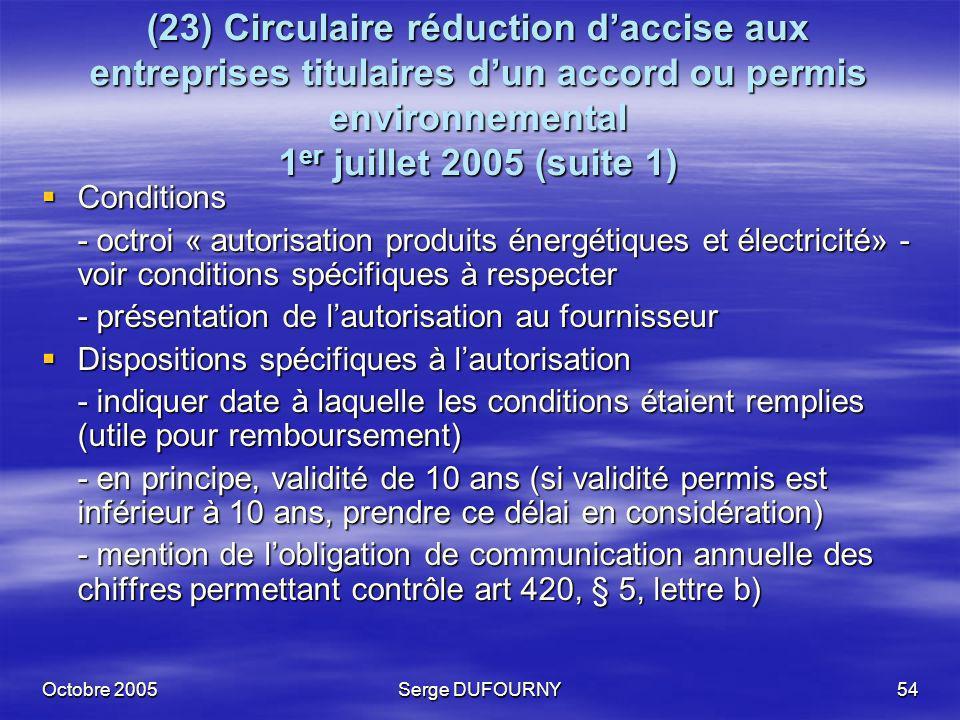 (23) Circulaire réduction d'accise aux entreprises titulaires d'un accord ou permis environnemental 1er juillet 2005 (suite 1)