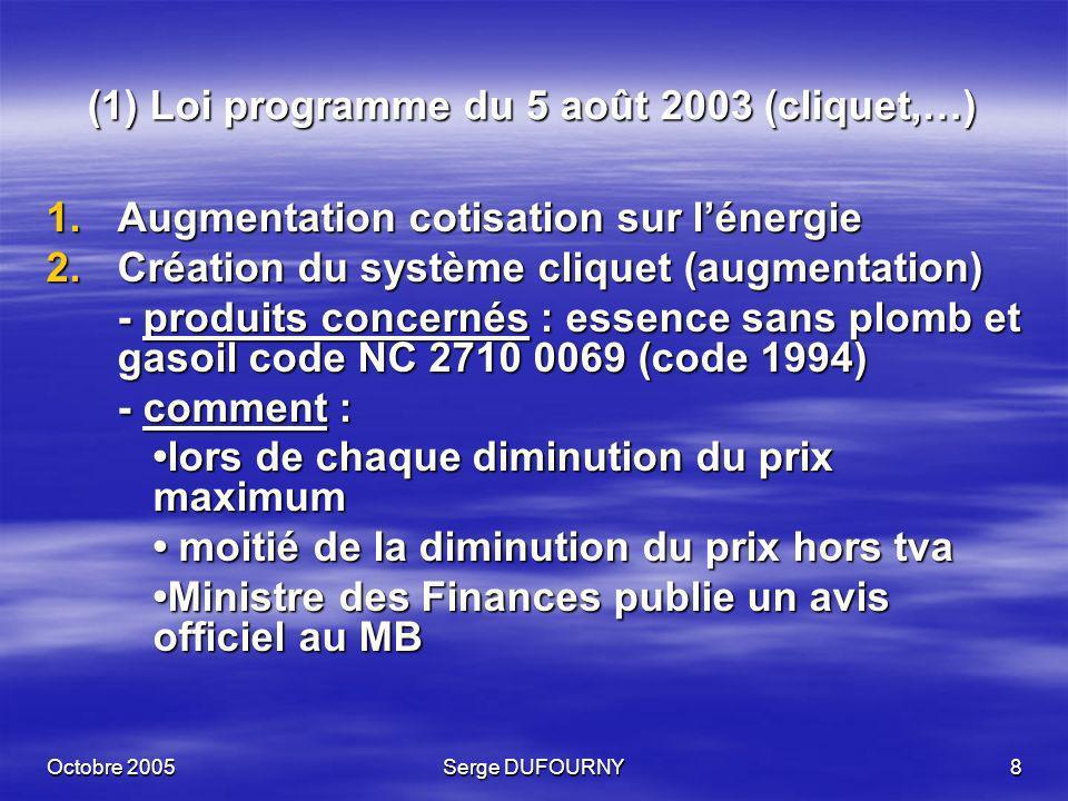 (1) Loi programme du 5 août 2003 (cliquet,…)