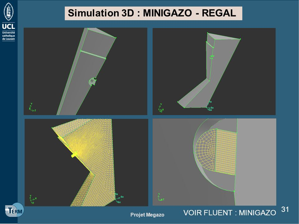 Simulation 3D : MINIGAZO - REGAL