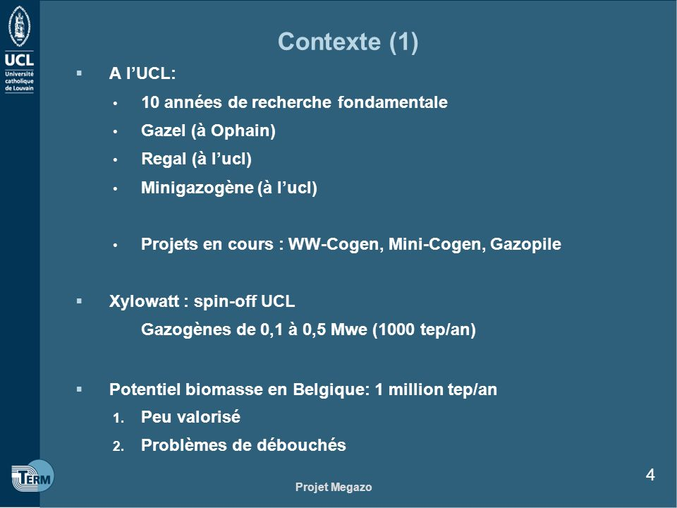 Contexte (1) A l'UCL: 10 années de recherche fondamentale