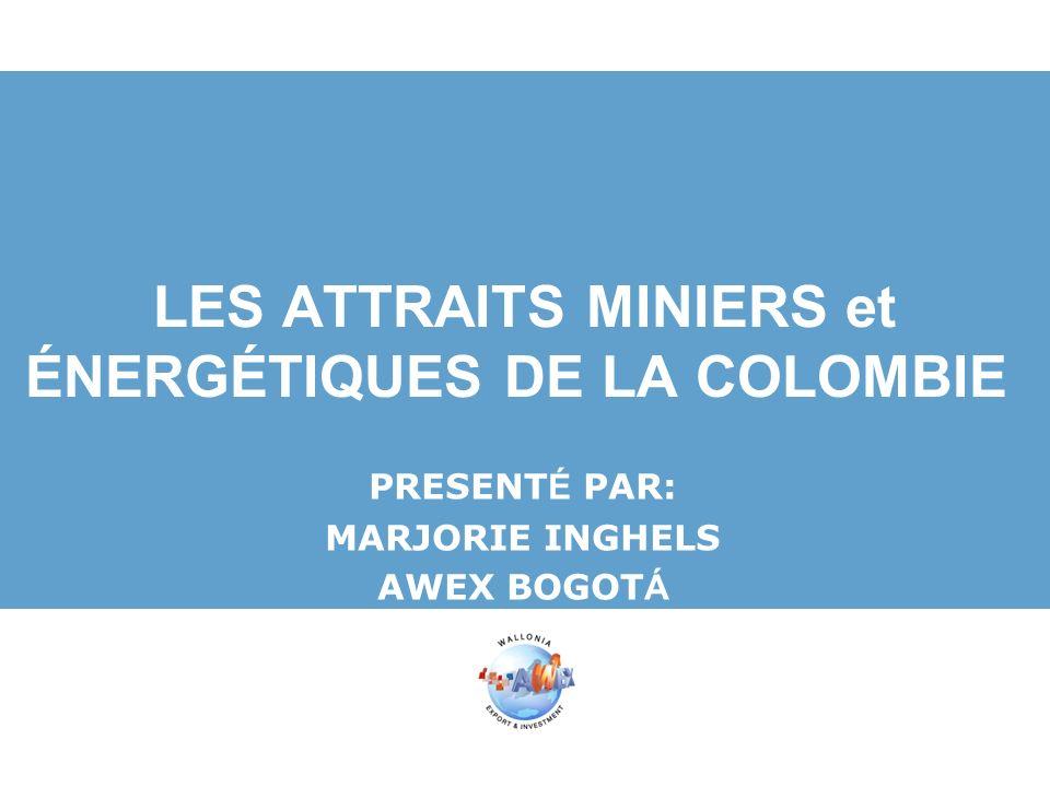 LES ATTRAITS MINIERS et ÉNERGÉTIQUES DE LA COLOMBIE