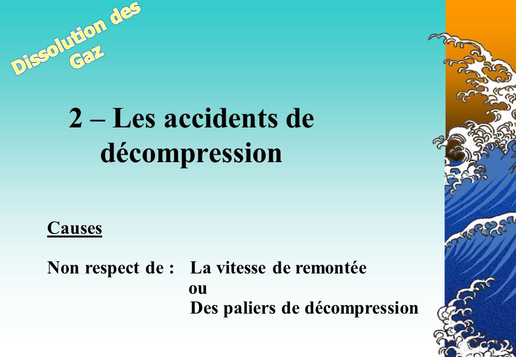 2 – Les accidents de décompression